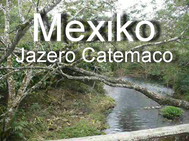 *Video:mexiko - pri jazere catemaco